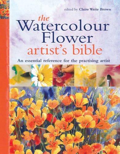 Read Online The Watercolour Flower Artist's Bible pdf epub