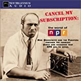 img - for Cancel My Subscription: The Worst of NPR book / textbook / text book
