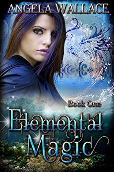 Elemental Magic by [Wallace, Angela]