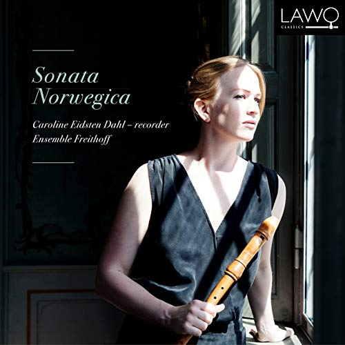 Caroline Eidsten Dahl: Sonata Norwegica - Baroque Recorder Sonatas from Norway