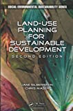 Land-Use Planning for Sustainable Development, Second Edition, Jane, Jane Silberstein, M.A. and Chris Maser, 146658114X