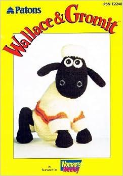 Wallace And Gromit Knitting Pattern : Patons Wallace & Gromit: Knitting Pattern for Shaun the Sheep (PBN E2240)...