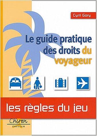 Lire des livres éducatifs en ligne gratuit sans téléchargement Le guide  pratique des droits du voyageur PDF CHM by Cyril Gory 270271031X   Gratuit  E Book ... 5444a7e15bde