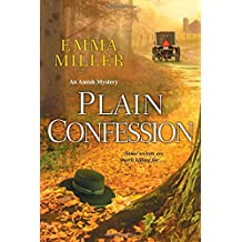 Plain Confession (A Stone Mill Amish Mystery)