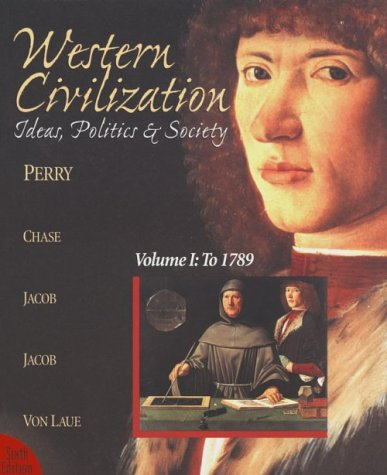 Western Civilization: Ideas, Politics & Society: To 1789