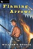 Flaming Arrows, William O. Steele, 0152052135