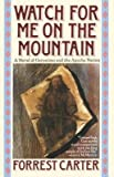 By Forrest Carter ( Author ) [ Watch for Me on the Mountain By Apr-1990 Paperback