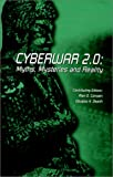 Cyberwar 2.0 : Myths, Mysteries and Reality, Campen, Alan D. and Dearth, Douglas H., 0916159272