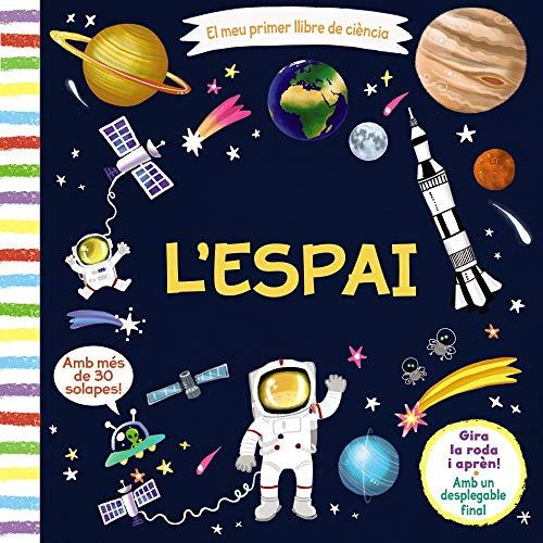 El meu primer llibre de ciència. L'espai (Catalá - A Partir De 3 Anys - Manipulatius (Llibres Per Tocar I Jugar), Pop-Ups - Altres Llibres) por Varios Autores,Lon Lee,Núria Riera i Fernández