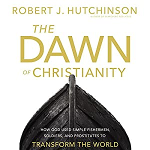 The Dawn of Christianity Audiobook