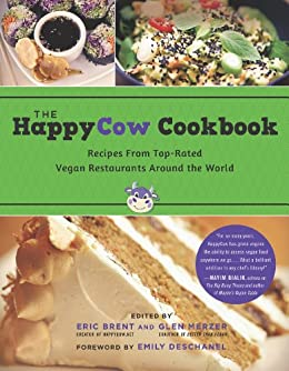 The HappyCow Cookbook: Recipes from Top-Rated Vegan Restaurants around the World de [Brent, Eric, Glen Merzer]