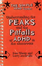 Understanding the Peaks and Pitfalls of ADHD in the Classroom.