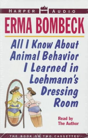 All I Know About Animal Behavior I Learned in Loehman's Dressing Room by Brand: HarperAudio
