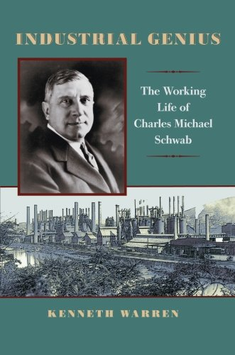 Download Industrial Genius: The Working Life of Charles Michael Schwab pdf epub