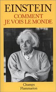 Comment je vois le monde, Einstein, Albert