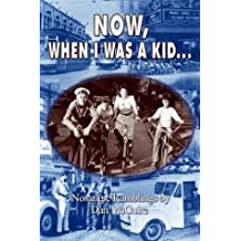 Now, When I Was a Kid . . .: Nostalgic Ramblings