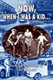Now, When I Was a Kid, Dan McGuire, 1403383758