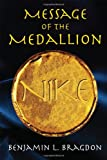 Message of the Medallion, Benjamin L. Bragdon, 1432793632