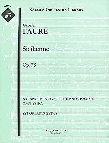 Sicilienne, Op.78 (Arrangement for flute and chamber orchestra): Set of Parts (Set C) [A6970]