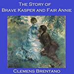 The Story of Brave Kasper and Fair Annie | Clemens Brentano