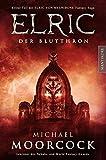 Elric - Der Blutthron: Erster Teil der Elric von Melnibone Fantasy Saga