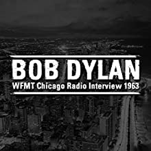 WFMT Chicago Radio Interview 1963 Radio/TV Program by Bob Dylan Narrated by Bob Dylan