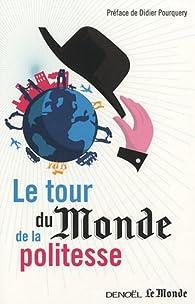Le tour du Monde de la politesse par Le Monde