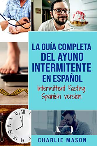 La guía completa del ayuno intermitente en Español/ Intermittent Fasting Spanish version por Charlie Mason