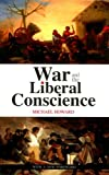 img - for War and the Liberal Conscience (Second Edition) (Columbia/Hurst) book / textbook / text book