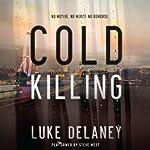 Cold Killing: A Novel | Luke Delaney