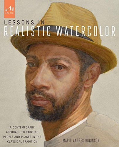 Lessons in Realistic Watercolor: A Contemporary Approach to Painting People and Places in the Classical - Your Skin For Colours Tone