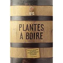 Plantes à boire: Du petit-déjeuner au digestif, histoires