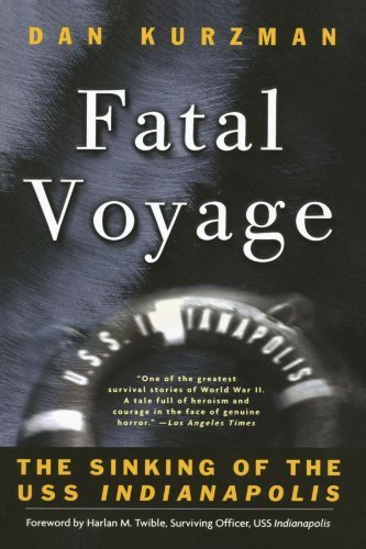 Fatal Voyage: The Sinking of the USS Indianapolis by Dan Kurzman - Indianapolis Shopping Mall