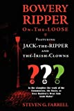 Bowery Ripper on the Loose: Featuring Jack the Ripper and the Irish Clowns