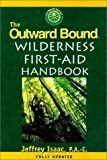 Outward Bound Wilderness First-Aid Handbook, Peter Goth and Jeffrey Isaac, 1558211063