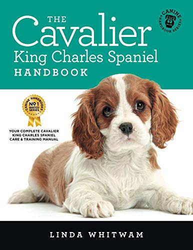 The Cavalier King Charles Spaniel Handbook: The Essential Guide to Cavaliers (Canine Handbooks) by Independently published