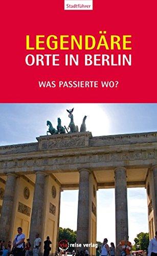 legendre-orte-in-berlin-was-passierte-wo
