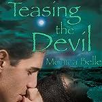Teasing the Devil | Monica Belle
