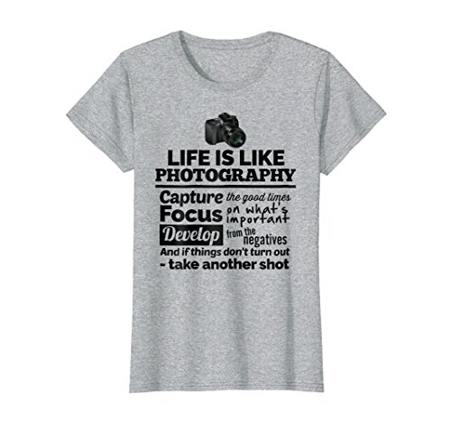 Womens Camera Photography Quote Gift T-Shirt: Life is Like ... Large Heather Grey