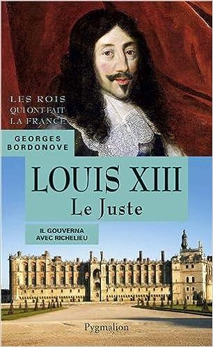 Livre gratuits en ligne Louis XIII : Le Juste epub pdf