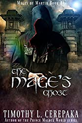 The Mage's Ghost: Mages of Martir Book #4