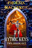 Mythic Keys: Inside Out, Phoenix MacKenzie, 1495275876