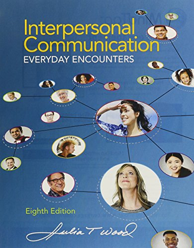 Bundle: Interpersonal Communication: Everyday Encounters, Loose-leaf Version, 8th + MindTap Speech, 1 term (6 months) Printed Access Card