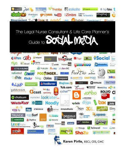 The Legal Nurse Consultant And Life Care Planners Guide To Social Media