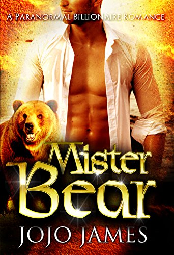 Mister. Bear: A Paranormal Billionaire Romance by [James, Jojo]