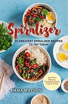 Spiralizer: 25 Greatest Spiralizer Recipes To Try Today