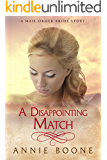 Mail Order Bride: A Disappointing Match: A Sweet and Clean Western Romance