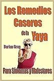 Los Remedios Caseros de la Yaya. Para Sintomas y Malestares. Medicina Casera. Remedios de la Abuela: Para Síntomas y Malestares. Medicina Natural (Spanish Edition)
