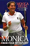 img - for Monica: From Fear to Victory by Monica SELES (1996-05-03) book / textbook / text book