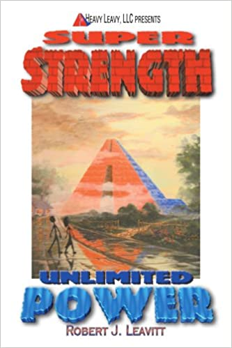 Super Strength/Unlimited Power: Robert Leavitt